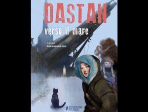 """Romanzi sci-fi, """"Dastan verso il mare"""" di Laura Scaramozzino"""