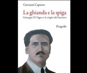 La ghianda e la spiga – Giuseppe Di Vagno e le origini del Fascismo
