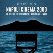 Il nuovo libro di Antonio Tedesco, Napoli Cinema 2000